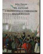 Fél esztendő a negyvennyolcas forradalom Magyarországon