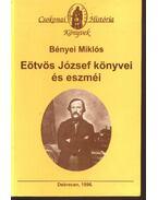 Eötvös József könyvei és eszméi - Bényei Miklós