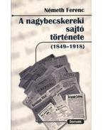 atirni - A nagybecskereki sajtó története (1849-1918)