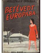 Betévedt Európába I-II.