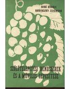 Szőlőépítési rendszerek és a művelés gépesítése - Horánszky Zsigmond, Bíró Károly