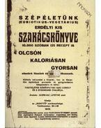 Szépéletünk (eubiotikus-vegetárius) erdélyi kis szakácskönyve / Koplalókúra és részkoplalás (hasonmás)