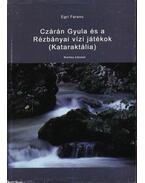 Czárán Gyula és a Rézbányai vízi játékok (Kataraktália)