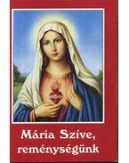 Mária Szíve, reménységünk