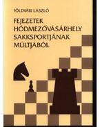 Fejezetek Hódmezővásárhely sakksportjának múltjából 1907-1959