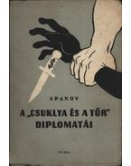 A ''csuklya és a tőr'' diplomatái
