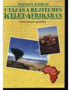 Utazás a rejtelmes Kelet-Afrikában