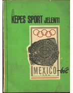 A Képes Sport jelenti Mexico-ból