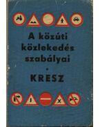 A közúti közlekedés szabályai KRESZ