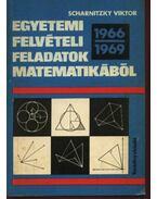 Egyetemi felvételi feladatok matematikából 1966-1969