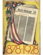 A Pesti Hirlap emlékkönyve 1878-1928