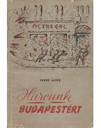Harcunk Budapestért