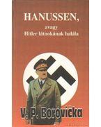 Hanussen, avagy Hitler látnokának halála - Borovicka, V. P.