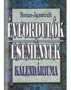 Évfordulók, események kalendáriuma - Boruzs Jánosné, Boruzsné Jacsmenik Erika, Boruzs János, id. Boruzs János