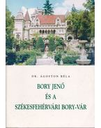 Bory Jenő és a székesfehérvári Bory-vár