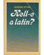 Kell-e a latin? - Borzsák István