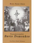 Tiszteletreméltó Savio Domonkos - Bosco Szent János