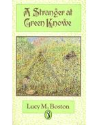A Stranger at Green Knowe - Boston, Lucy M.