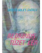 Redivivus tüzet kér - Botond-Bolics György