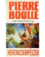 Heroincsempészek - Boulle, Pierre