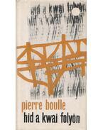 Híd a Kwai folyón (Dedikált) - Boulle, Pierre