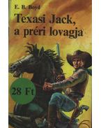 Texasi Jack, a préri lovagja - Boyd, E. B.
