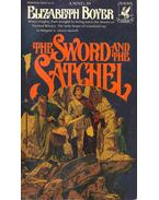 The Sword and the Satchel - Boyer, Elizabeth