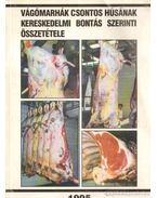 Vágómarhák csontos húsának kereskedelmi bontás szerinti összetétele - Bozó Sándor Dr., Klosz Tamás Dr., Sárdi János, Rada Károly, Timár László