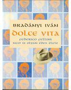 Dolce Vita - Bradányi Iván