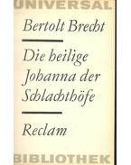 Di Heilige Johanna der Schlachthöfe - Brecht, Bertold