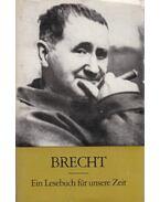 Brecht - Ein Lesebuch für unsere Zeit - Brecht, Bertolt