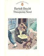 Threepenny Novel - Brecht, Bertolt