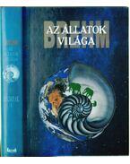 Az állatok világa 8. (hasonmás) - Madarak I. - Brehm Alfréd