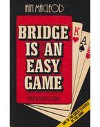 Bridge Is An Easy Game