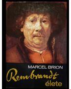 Rembrandt élete - Brion, Marcel