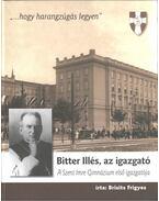 Bitter Illés, az igazgató - Brisits Frigyes Dr.