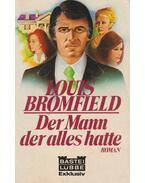 Der Mann der alles hatte - Bromfield, Louis