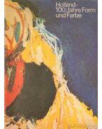 Holland 100 Jahre Form und Farbe - Broos, C.