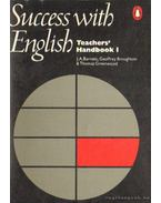 Success with English Teachers' Handbook 1. - Broughton, Geoffrey, Barnett, J.A., Greenwood, Thomas