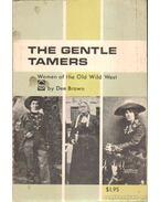 The Gentle Tamers: Women of the Old Wild West (dedikált) - Brown, Dee
