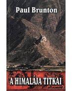 A Himalája titkai - Brunton, Paul