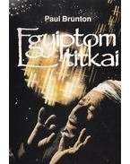 Egyiptom titkai - Brunton, Paul