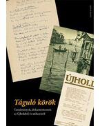 Táguló körök - Tanulmányok, dokumentumok az Újholdról és utókoráról - Buda Attila