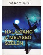 Haláltánc a mélység szélén - Bühne, Wolfgang