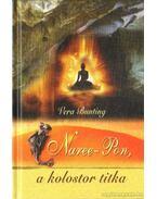 Naree-Pon, a kolostor titka - Bunting, Pera
