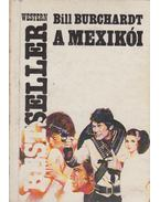 A mexikói - Burchardt, Bill