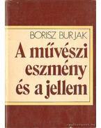 A művészi eszmény és a jellem - Burjak, Borisz