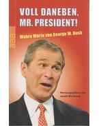 Voll Daneben, Mr. President! - BUSH, GEORGE