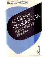 Az üzemi demokrácia fejlesztésének kérdései - Buza Márton