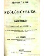 Jelentése Entz Ferencz országos szőlőmívelés, és pinczekezelés, Népszerű káté a szőlőmüvelés és borkezelés okszerű módjairól
